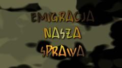 Emigracja Nasza Sprawa odc.3